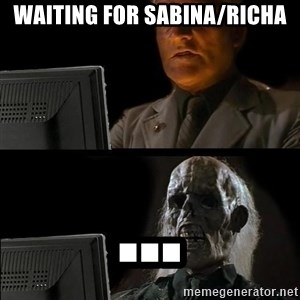 Waiting For - Waiting for sabina/richa ...