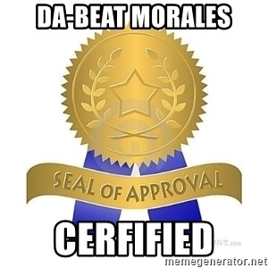 official seal of approval - Da-beat morales cerfified