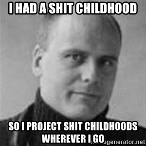 Stefan Molyneux  - I had a shit childhood so i project shit childhoods wherever i go