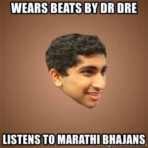 Handsome Indian Man - WEARS BEATS BY DR DRE LISTENS TO MARATHI BHAJANS