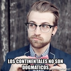 Scumbag Analytic Philosopher -  Los continentales no son dogmaticos