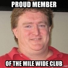 Gabe Newell - Proud Member Of the mile wide club