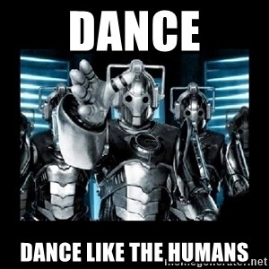 cyberman - dance dance Like the humans