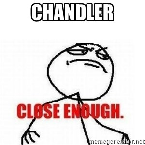 Close Enough - chandler