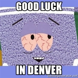 Towelie - Good luck in denver