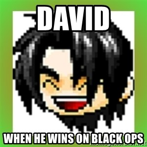 Maple Noob - DAVID  WHEN HE WINS ON BLACK OPS