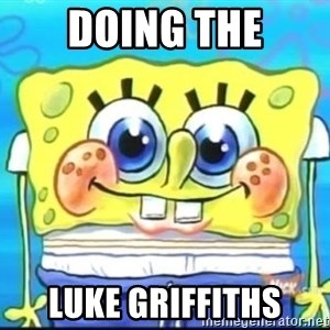 Epic Spongebob Face - DOING THE LUKE GRIFFITHS