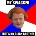 Dutch mongoloid - My swagger That's my clean brother