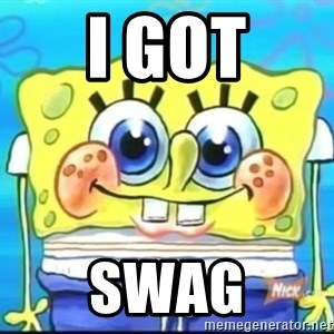Epic Spongebob Face - I GOT SWAG