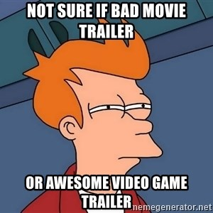 Futurama Fry - not sure if bad movie trailer or awesome video game trailer