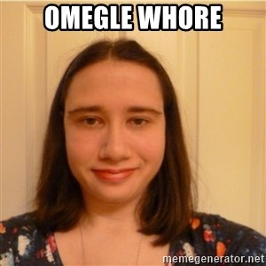 Scary b*tch. - Omegle whore
