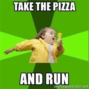 Chubby Bubbles Girl - Take the pizza and Run
