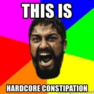sparta - this is hardcore constipation
