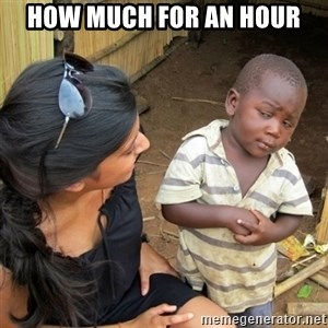 skeptical black kid - HOW MUCH FOR AN HOUR