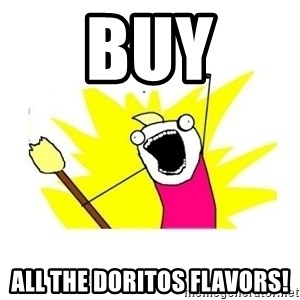 clean all the things blank template - BUY ALL THE DORITOS FLAVORS!