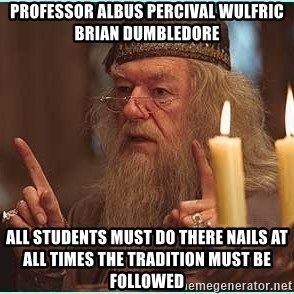 dumbledore fingers - Professor Albus Percival Wulfric Brian Dumbledore ALL STUDENTS MUST DO THERE NAILS AT ALL TIMES the TRADITION must be followed
