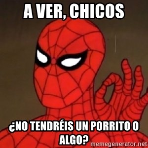 Spiderman Approves - a ver, chicos ¿no tendréis un porrito o algo?