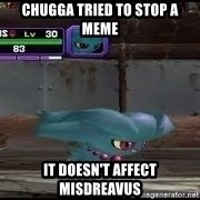 MISDREAVUS - Chugga tried to stop a Meme It doesn't affect misdreavus