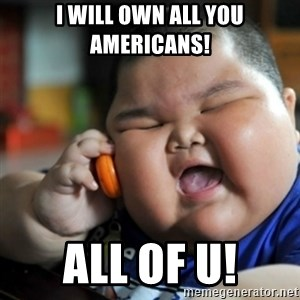 fat chinese kid - I will own all you americans! all of u!