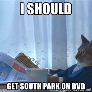Suit cat - I should Get South Park on dvd