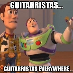Tseverywhere - gUITARRISTAS... Guitarristas everywhere