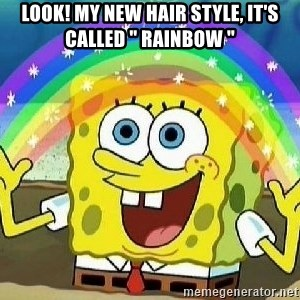 "Imagination - LoOk! My new haiR style, it's called "" rainbow """