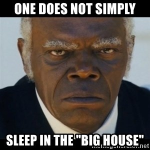 """django unchained samuel l jackson - One does not simply sleep in the """"big house"""""""