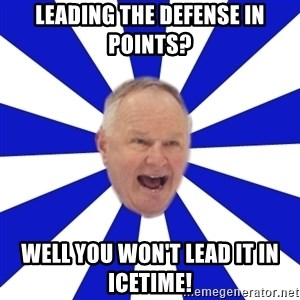 Crafty Randy - Leading the defense in points? well you won't lead it in icetime!