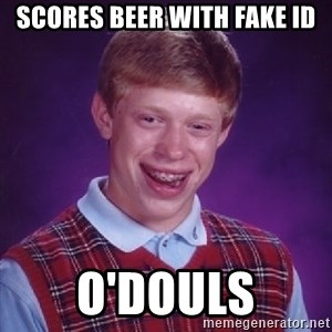 Bad Luck Brian - scores beer with fake id o'douls