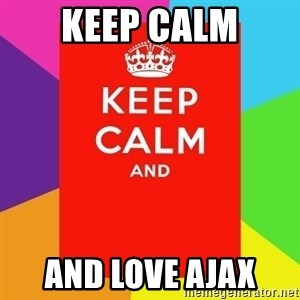 Keep calm and - KEEP CALM AND LOVE AJAX