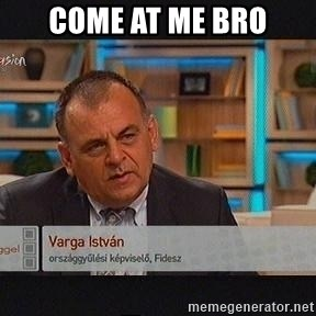 vargaistvan - COME AT ME BRO