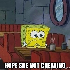 Coffee shop spongebob -  hope She not cheating