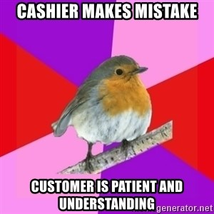 Fuzzy Robin - Cashier Makes mistake customer is patient and understanding