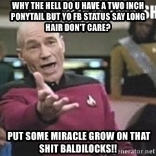 Patrick Stewart WTF - why the hell do u have a two inch ponytail but yo fb status say long hair don't care?  put some miracle grow on that shit baldilocks!!