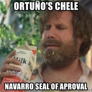 Milk was a bad choice - ORTUÑO'S CHELE NAVARRO SEAL OF APROVAL