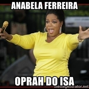 Overly-Excited Oprah!!!  - anabela ferreira oprah do isa