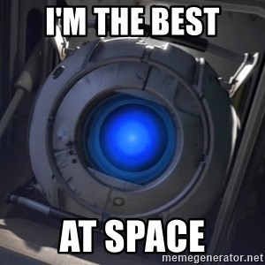 Portal Wheatley - i'm the best at space