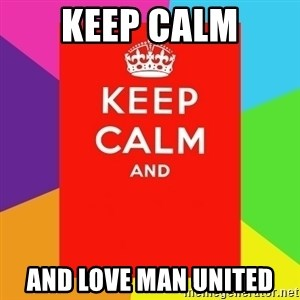 Keep calm and - KEEP CALM AND LOVE MAN UNITED