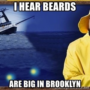fishstickrick - I hear beards are big in brooklyn