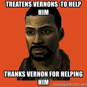 Lee Everett - treatens vernons  to help him thanks vernon for helping him