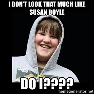 Samin makro - I DON'T LOOK THAT MUCH LIKE SUSAN BOYLE DO I????