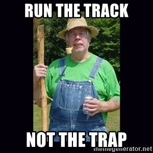 Curious Hillbilly - run the track not the trap