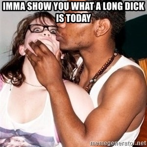 Scared White Girl - IMMA SHOW YOU WHAT A LONG DICK IS TODAY