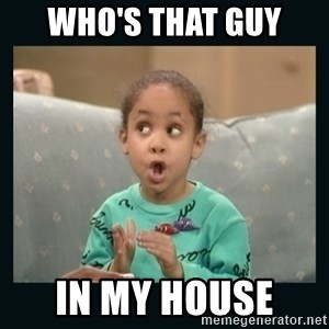 Raven Symone - WHO'S THAT GUY  IN MY HOUSE