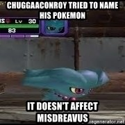MISDREAVUS - Chuggaaconroy tried to name his pokemon It doesn't affect misdreavus