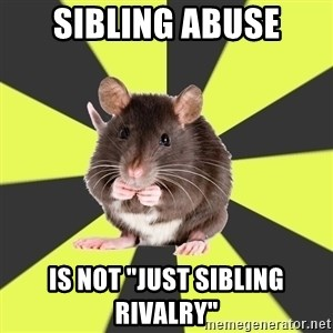 """Survivor Rat - Sibling Abuse Is not """"just sibling rivalry"""""""
