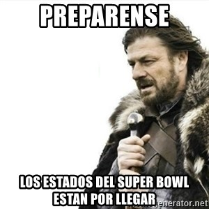 Prepare yourself - Preparense Los estados del super bowl estan por llegar