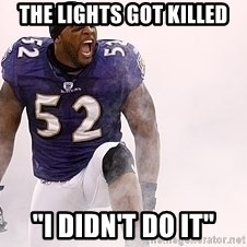 """ray lewis - The lights got killed """"I didn't do it"""""""