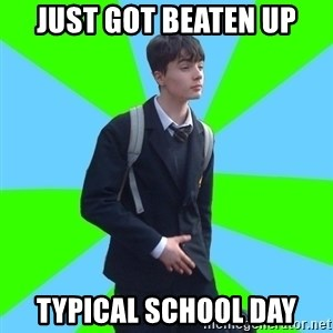 Impeccable School Child - JUST GOT BEATEN UP TYPICAL SCHOOL DAY