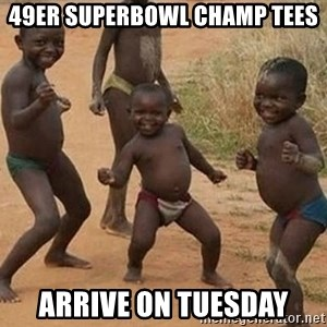 Dancing African Kid - 49er Superbowl Champ Tees Arrive on tuesday